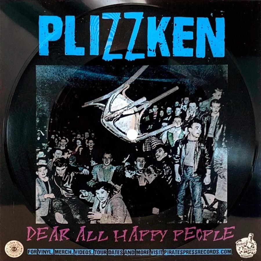 Plizzken - Dear All Happy People
