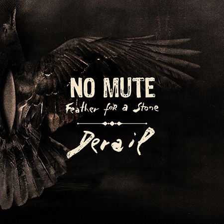 No Mute - Feather For A Stone