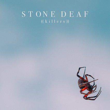 Stone Deaf - Killer