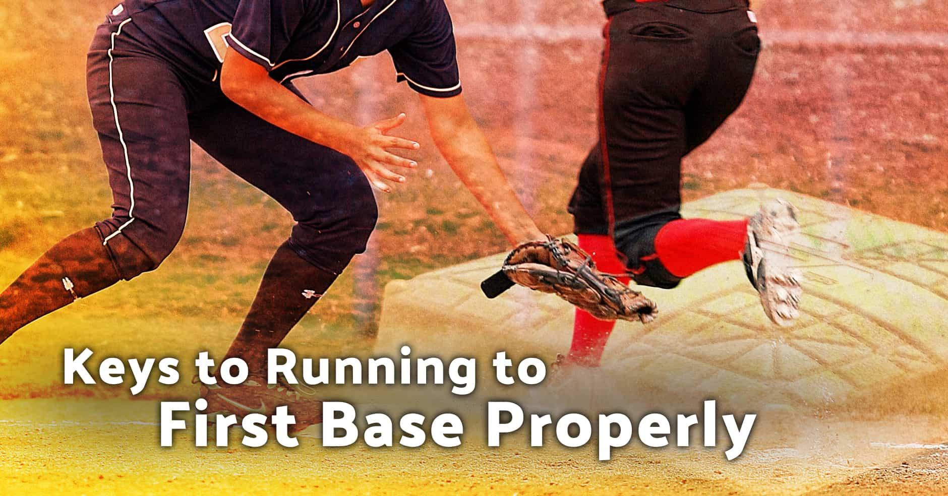 Baserunning Keys To Running To First Base Properly