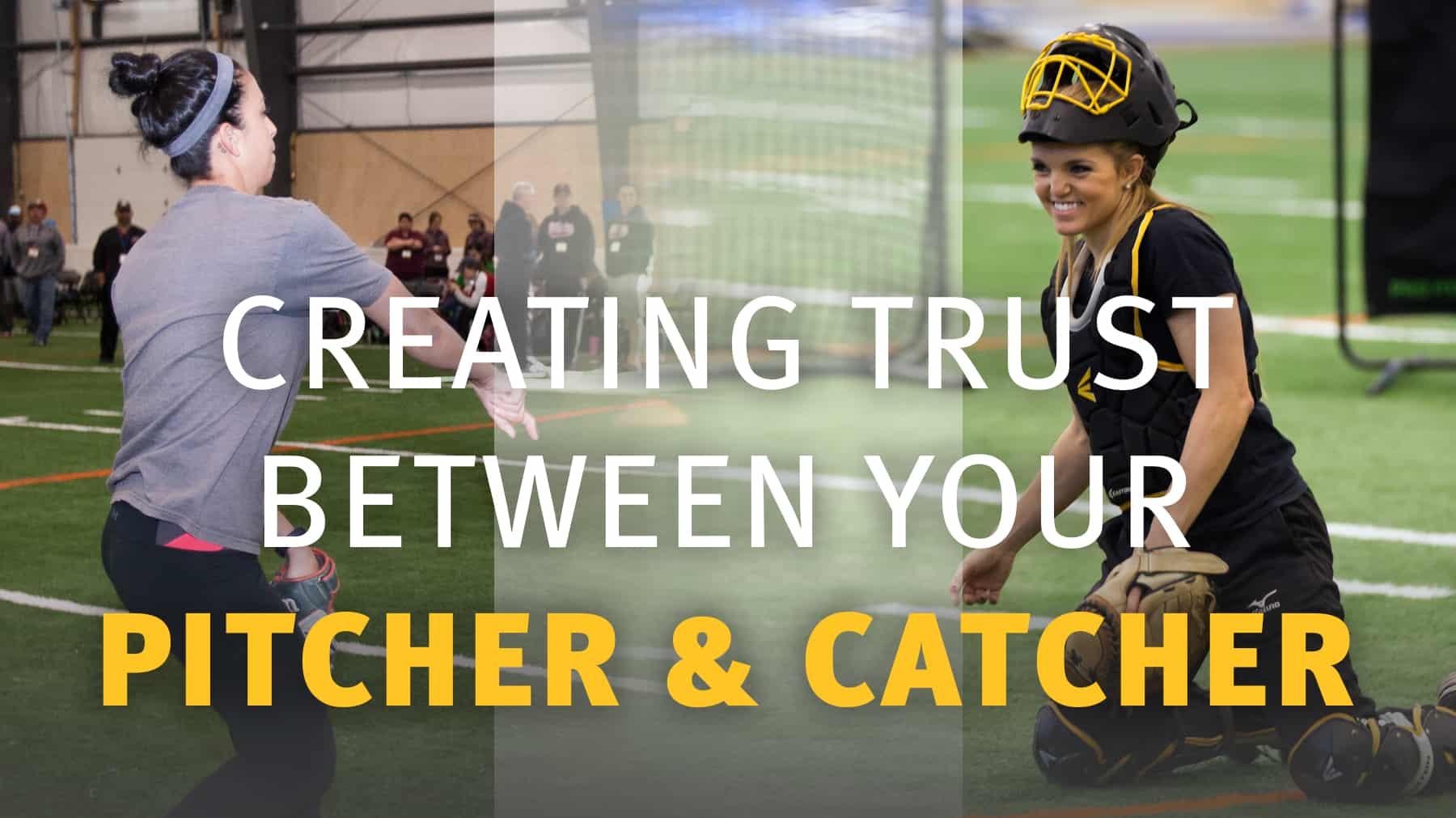 Creating Trust Between Your Pitcher And Catcher