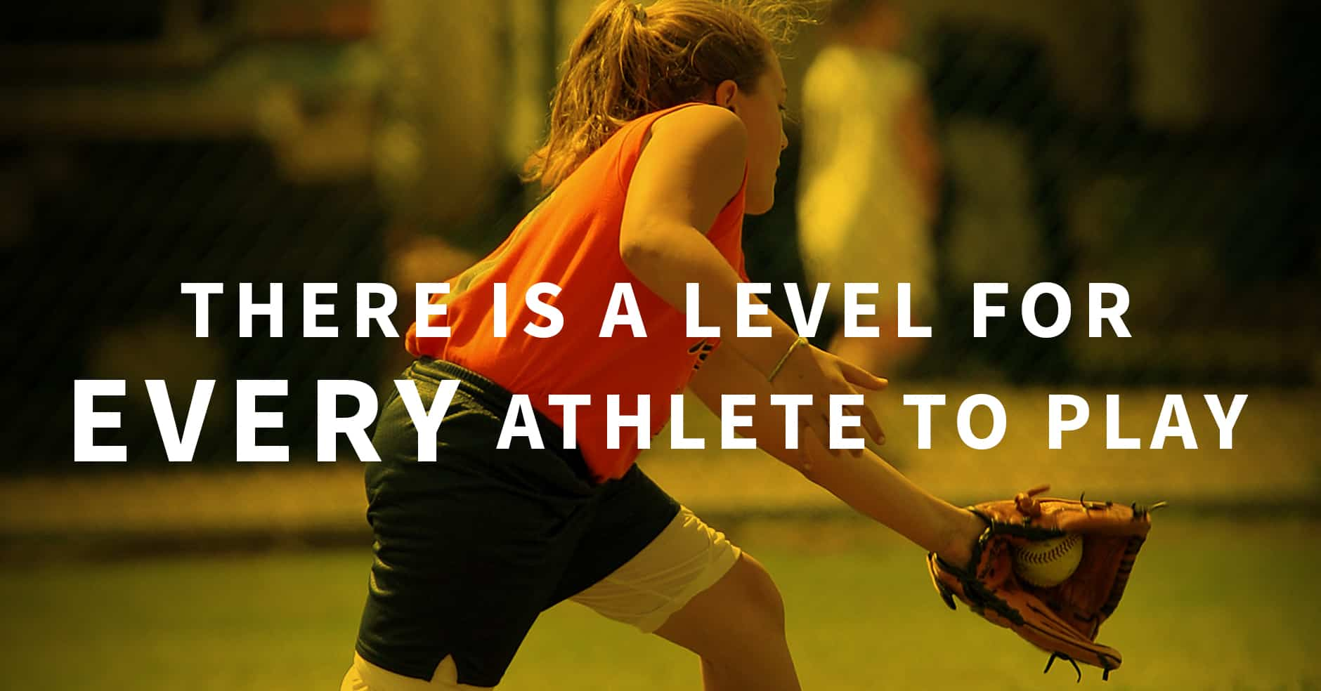 There Is A Level For Every Athlete To Play