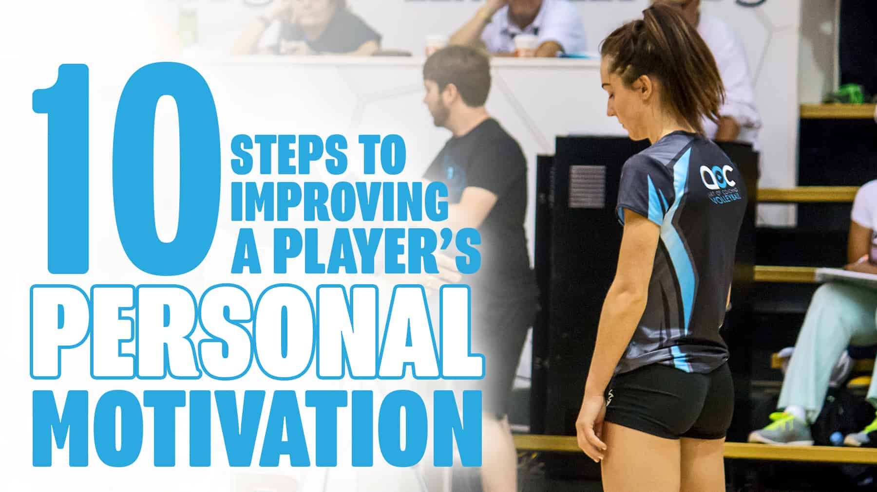 10 Steps To Improving A Player S Personal Motivation