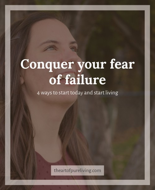 The Art of Pure Living Conquer your fear of failure