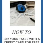 Pay your taxes with a credit card for FREE!