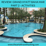 Review: Grand Hyatt Baha Mar ~ Part 2 Activities