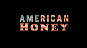 AMERICAN HONEY: Out In UK Cinemas Today!