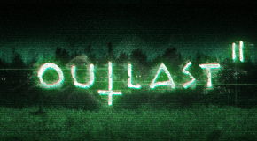 Warner Bros. & Red Barrels to release 'Outlast Trinity' and 'Outlast II' on 28 April, 2017