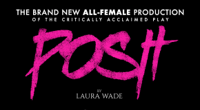 Competition: Win tickets to 'POSH' at the Pleasance Theatre