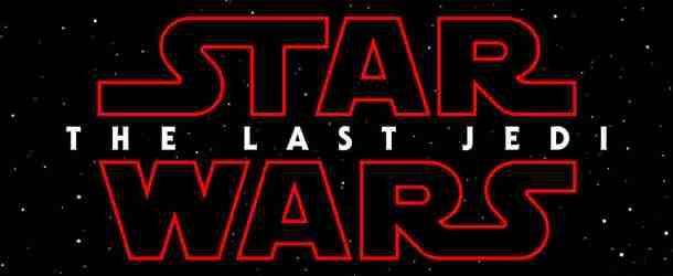 STAR WARS: THE LAST JEDI: Official Teaser Trailer & Poster Released