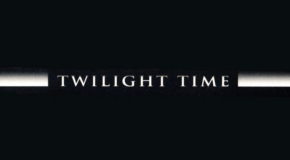 Twilight Time announces August 2017 releases