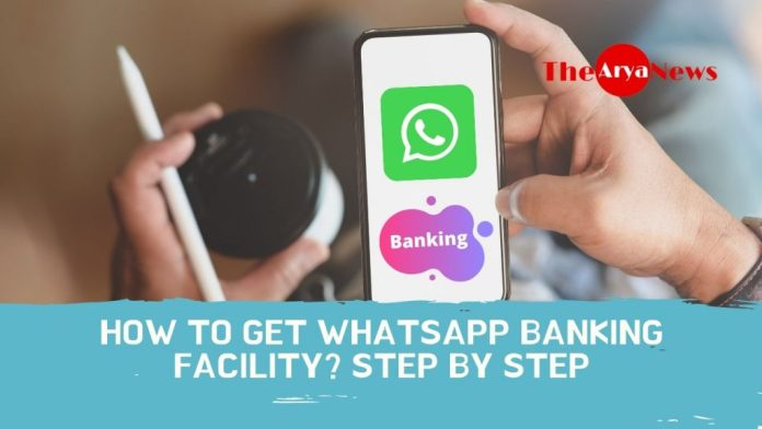 How to get WhatsApp banking facility? Step by Step