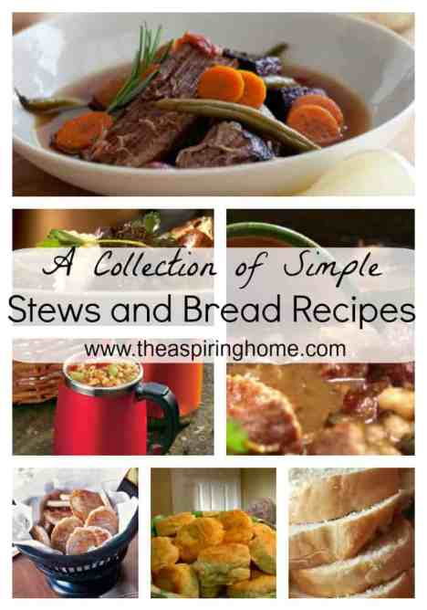 A collection of simple stews and bread recipes www.theaspiringhome.com