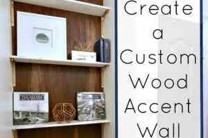 Create A Custom Wood Accent Wall