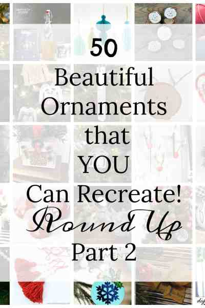 50 Beautiful Ornaments YOU Can Recreate! Part 2