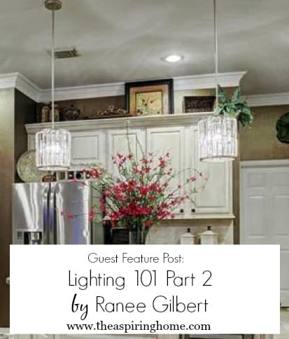kitchen lighting design basics. I Am So Happy To Bring You Lighting Basics Part Two By Ranee Gilbert  Today Wraps Up Her Sound Advice Concerning A Sometimes Overlooked Part Of Guest Feature Day 101
