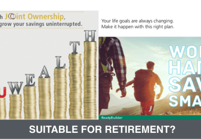 Pruwealth and Manulife ReadyBuilder not for retirement