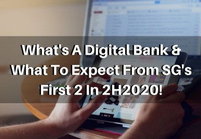 What's A Digital Bank & What To Expect From SG's First 2 In 2H2020!