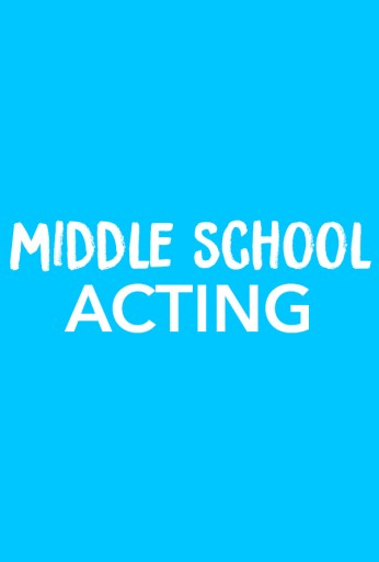 Middle School Acting