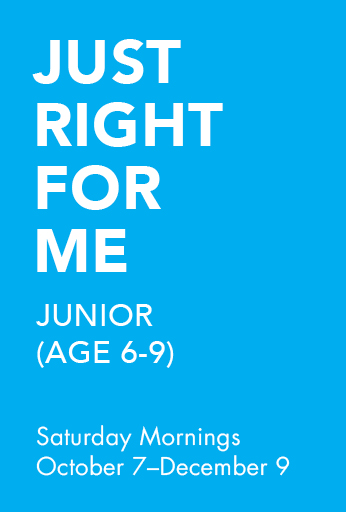 Just Right for Me! Junior (ages 6-9)