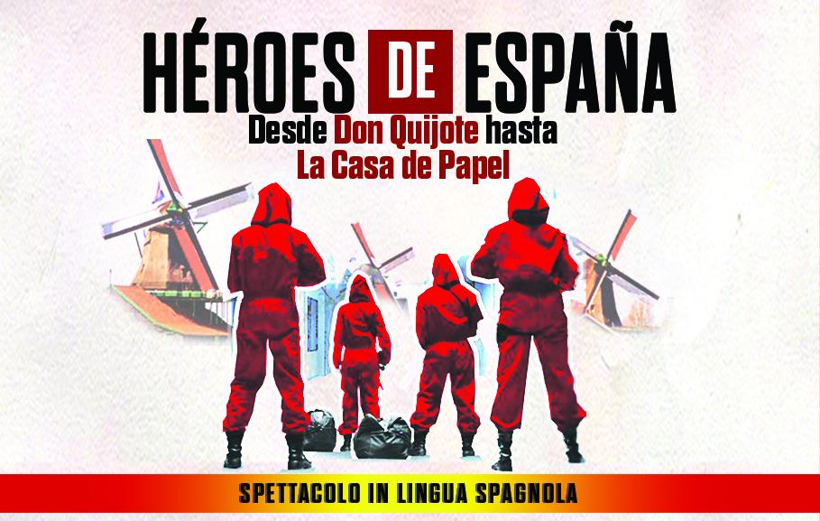 HÉROES DE ESPAÑA - Desde Don Quijote hasta La Casa de Papel