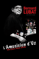 """L'amusien d'UZ"" Bernard Lubat"
