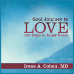 Book – Soul Journey to Love: 100 Days to Inner Peace by Irene A. Cohen, MD