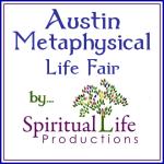 Austin Metaphysical Life Fair - Spiritual Life Productions