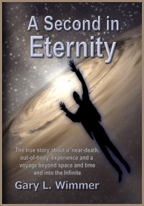 Gary Wimmer - Book - A Second In Eternity - Near Death Experience - NDE - Austin Texas