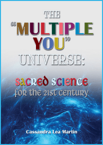 Book-The-Multiple-You-Universe-Sacred-Science-for-the-21st-Century-by-Cassandra-Lea-Martin