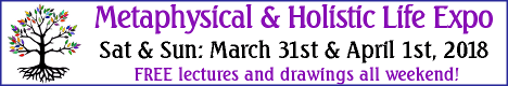 2018 Metaphysical and Holsitic Life EXPO Banner - March 31st - April 1st