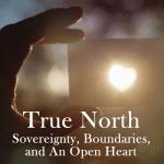 True North Sovereignty Boundaries and An Open Heart - Gerry Starnes - Austin Texas
