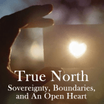 True North Sovereignty Boundaries and An Open Heart - Gerry Starnes - Austin Texas