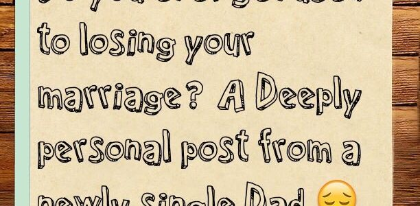 Do you ever get used to losing your marriage? A Deeply personal post from a newly single Dad