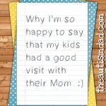 Why I'm so happy to say that my kids had a good visit with their Mom  :)