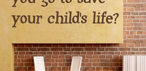 How far would you go to save your child's life?