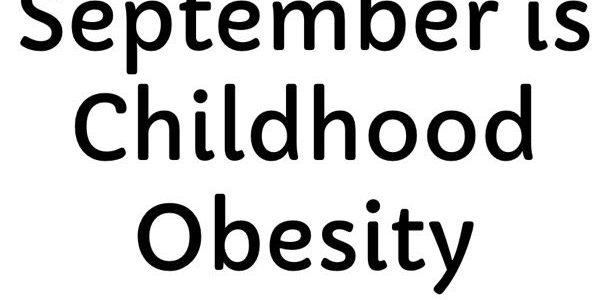 PSA: September is Childhood Obesity Month