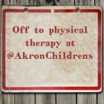 Off to physical therapy at @AkronChildrens
