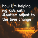 How I'm helping my kids with #Autism adjust to the time change