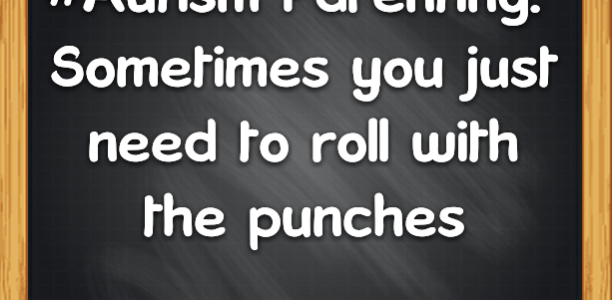 #Autism Parenting: Sometimes you just need to roll with the punches