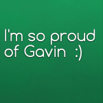 I'm so proud of Gavin  :)