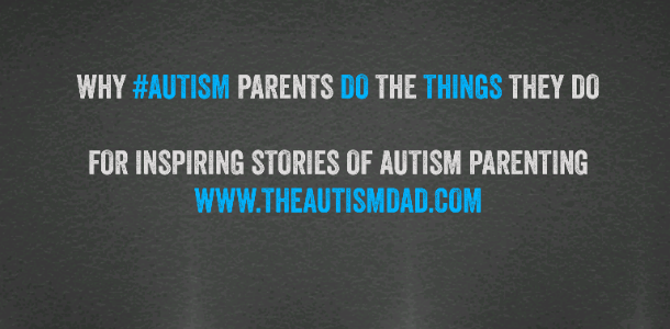 Why #Autism Parents do the things they do
