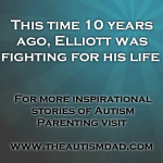 This time 10 years ago, Elliott was fighting for his life