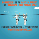 Confessions of an #Autism parent: The 7 emotions I feel almost daily