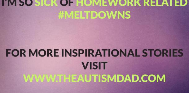 I'm so sick of homework related #meltdowns