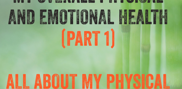 A major update about my overall physical and emotional health (part 1)