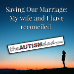 Saving Our Marriage: My wife and I have reconciled