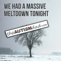 We had a massive meltdown tonight