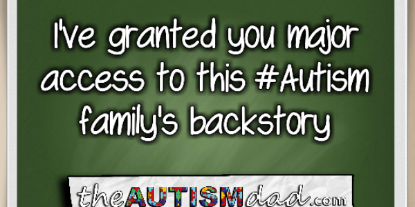 I've granted you major access to this #Autism family's backstory