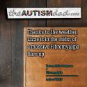 Thanks to the weather, Lizze is in the midst of a massive Fibromyalgia flare up